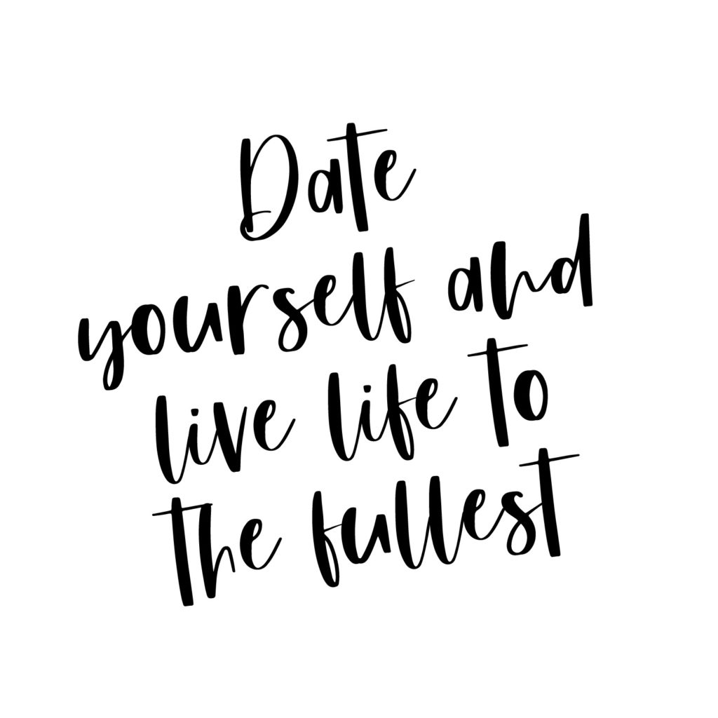 Dating Sunday: Date yourself and Live your Best Life!